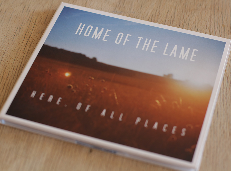 Home Of The Lame - Here, Of All Places CD/LP